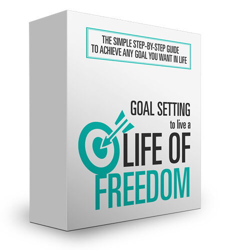 Goal Setting To Living A Life Of Freedom