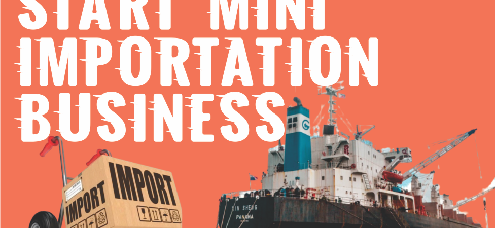 How to Start Mini Importation Business In Nigeria guide pdf